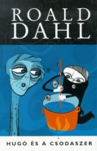 Roald Dahl - Hugó és a csodaszer