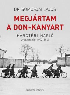 Dr. Somorjai Lajos - Megjártam a Don-kanyart - Harctéri napló