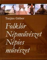 Tarján Gábor - Folklór - Népművészet - Népies művészet