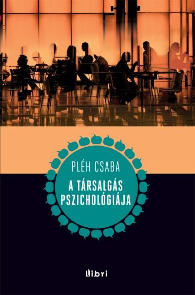 Pléh Csaba - A társalgás pszichológiája