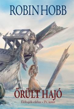 Robin Hobb - Őrült hajó