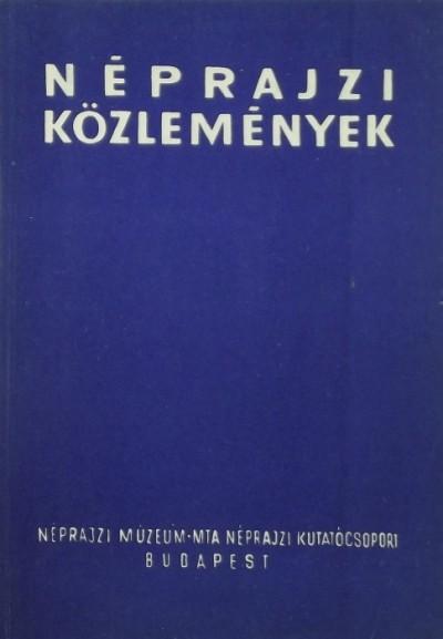 Takács Lajos  (Szerk.) - Néprajzi közlemények XI. 1-2.