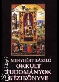 L. Menyhért László - Okkult tudományok kézikönyve