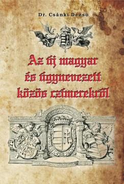 Dr. Csánki Dezső - Az új magyar és úgynevezett közös czímerekről