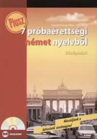 Husztiné Varga Klára - Kiss Tímea - Plusz 7 próbaérettségi német nyelvből - Középszint -CD melléklettel