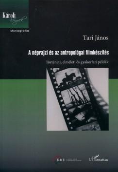 Tari János - A néprajzi és az antropológiai filmkészítés