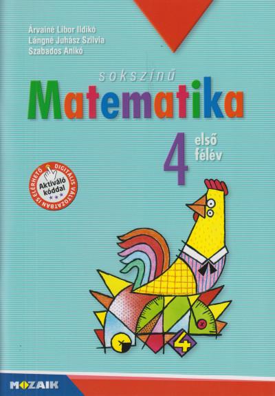 Árvainé Libor Ildikó - Lángné Juhász Szilvia - Szabados Anikó - Sokszínű matematika tankönyv 4.osztály I. félév