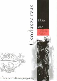 Molnár Ádám  (Szerk.) - Csodaszarvas - I. kötet