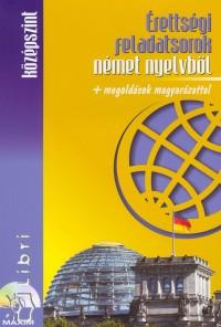 Kiss Timea  (Szerk.) - Érettségi feladatsorok német nyelvből - Középszint