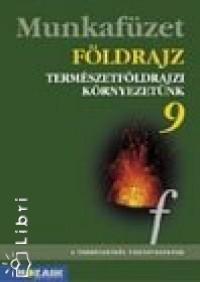 Jónás Ilona - Kovács Lászlóné - Vízvári Albertné - Földrajz 9.