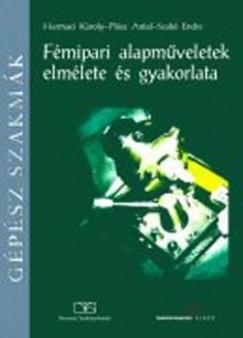 Harmaci Károly - Plósz Antal - Szabó Endre - Fémipari alapműveletek elmélete és gyakorlata