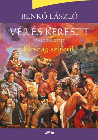 Benkő László - Vér és kereszt - Második kötet