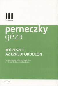 Perneczky Géza - Művészet az ezredfordulón