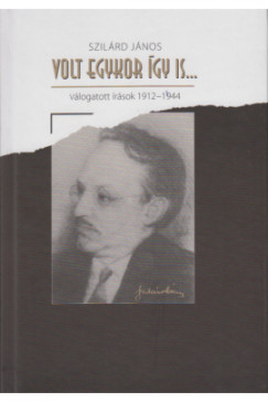 Szilárd János - Volt egykor így is