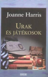 Joanne Harris - Urak és játékosok