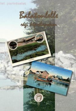 Orbán Zoltánné Holczmann Sarolta - Balatonlelle régi képeslapokon