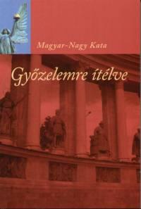 Magyar Nagy Kata - Győzelemre ítélve