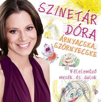 Szinetár Dóra - Árnyacska, szörnyecske - Féleleműző mesék és dalok - CD