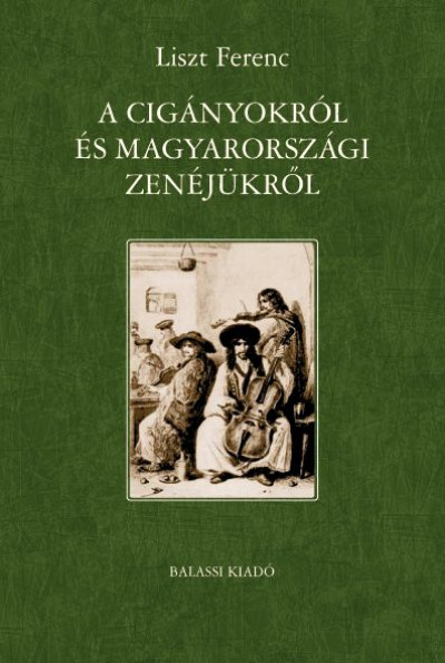 Liszt Ferenc - A cigányokról és magyarországi zenéjükről