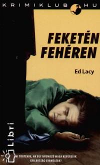 Ed Lacy - Feketén fehéren
