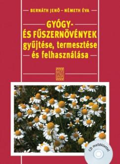 Dr. Bernáth Jenő - Németh Éva - Gyógy- és fűszernövények gyűjtése, termesztése és felhasználása