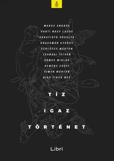 Nagy Boglárka  (Szerk.) - Tíz igaz történet
