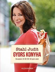 Stahl Judit - Gyors konyha