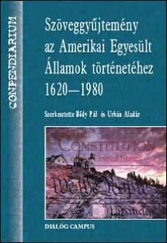 Bődy Pál  (Szerk.) - Urbán Aladár  (Szerk.) - Szöveggyűjtemény az Amerikai Egyesült Államok történetében 1620-1980