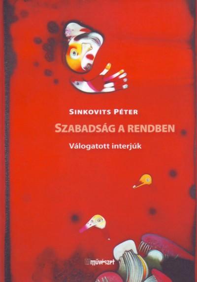 Sinkovits Péter - Szabadság a rendben