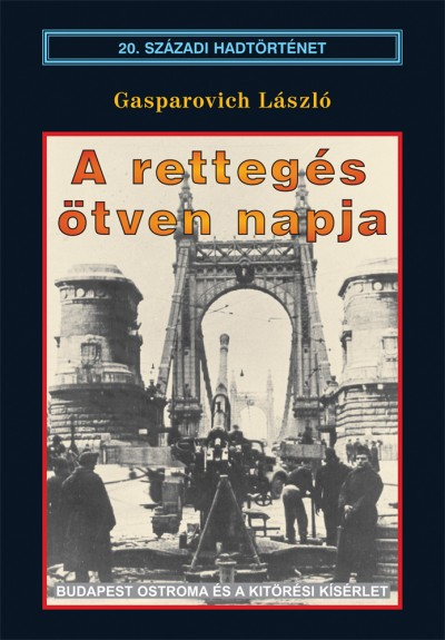 Gasparovich László - A rettegés ötven napja