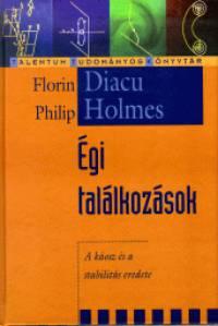 Florin Diacu - Philip Holmes - Égi találkozások