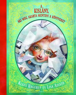 Klaus Hagerup - A kislány, aki meg akarta menteni a könyveket