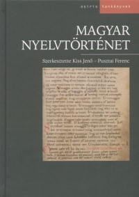 Kiss Jenő (Szerk.) - Pusztai Ferenc (Szerk.) - Magyar nyelvtörténet