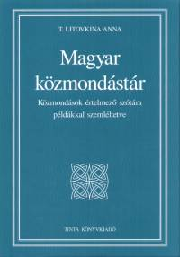 T. Litovkina Anna - Magyar közmondástár