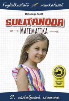 Diószegi Zsolt - Sulitanoda - 2. osztályosok számára - Matematika