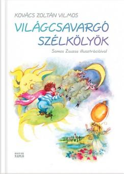 Kovács Zoltán Vilmos - Világcsavargó szélkölykök