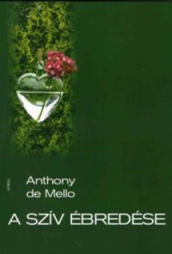 Anthony De Mello - A szív ébredése