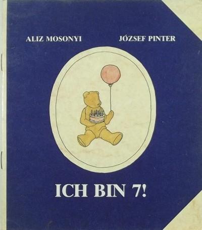 Mosonyi Aliz - Pintér József - Ich bin 7!