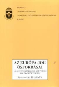 Dr. Horváth Pál  (Szerk.) - Az Európa-jog ősforrásai