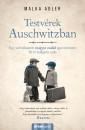 Malka Adler - Testvérek Auschwitzban