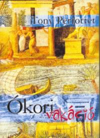 Tony Perrottet - Ókori vakáció