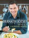 Bernáth József - Legyél te is a konyhád mestere