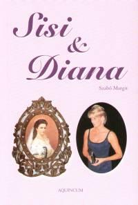 Szabó Margit  (Szerk.) - Sisi & Diana