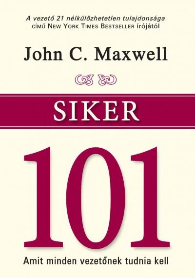 John C. Maxwell - Siker 101