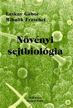 Laskay Gábor - Mihalik Erzsébet - Növényi sejtbiológia I.
