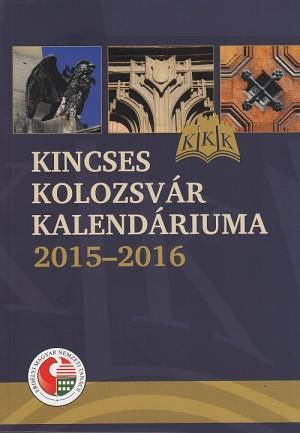 - Kincses Kolozsv�r Kalend�riuma 2015-2016