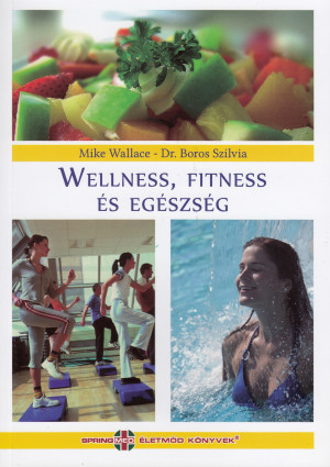 Dr. Boros Szilvia - Mike Wallace - Wellness, fittness �s eg�szs�g