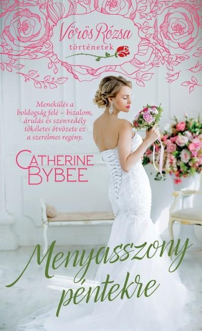 Catherine Bybee - Menyasszony péntekre
