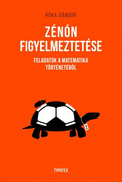 Róka Sándor - Horváth Balázs  (Szerk.) - Zénón figyelmeztetése