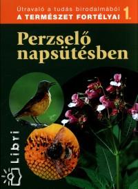 Dosztányi Imre  (Szerk.) - Perzselő napsütésben